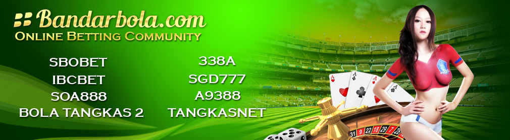 Agen Ibcbet Prediksi Taruhan Judi Bola Tangkas Sbobet Casino